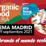 Organic Food Iberia regresa a IFEMA-Madrid en septiembre 2021